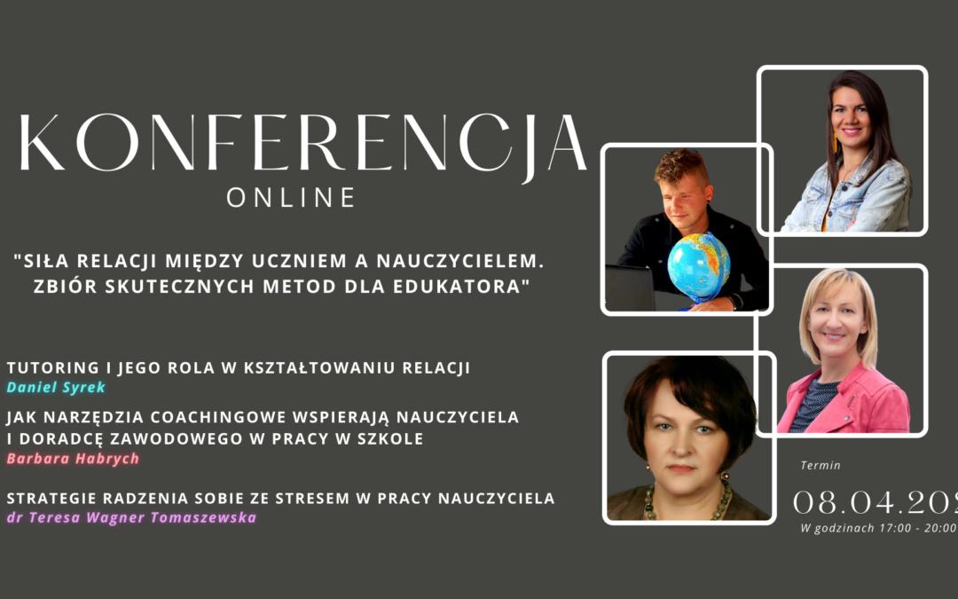 KONFERENCJA ONLINE: Siła relacji między nauczycielem a uczniem. Zbiór skutecznych metod dla edukatora