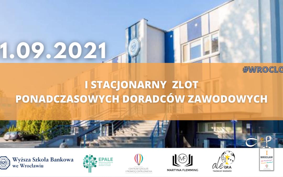 I STACJONARNY Zlot Ponadczasowych Doradców Zawodowych we Wrocławiu